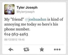 """if you text this number now it's a random lady and she's like """"I am NOT  josh dun, please don't text me"""" I feel so bad for her but it's FUNNY (ps ..."""