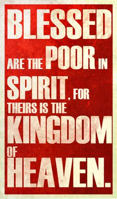 matthew 5:3  Be poor (needy) in spirit...He said seek FIRST the Kingdom and THEN all things will be added unto you. Not seeking the all things...needy only of Him.