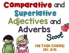COMPARATIVE and SUPERLATIVE ADJECTIVES and ADVERBS 48 Task Cards - Scoot, Grades 3-4 aligned.There are 24 Adjectives Task Cards and 24 Adverb Task Cards to help gain confidence in selecting the correct comparative or superlative adjective/adverb.Aligned to CCSS.ELA-LITERACY.L.3.1.G