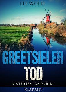 Buchvorstellung: Greetsieler Tod - Ele Wolff http://www.mordsbuch.net/2016/07/13/buchvorstellung-greetsieler-tod-ele-wolff/