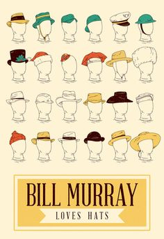 Bill Murray Loves Hats by Derek Eads