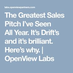 The Greatest Sales Pitch I've Seen All Year. It's Drift's and it's brilliant. Interesting Blogs, Promised Land, Labs, Pitch, Learning, Things To Sell, Studying, Labradors, Teaching