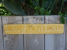 Laugh Out Loud  Hand Painted Inspirational Rustic Recycled Wood Sign by BirdhouseBoutiqueArt, $26.00