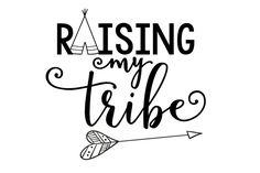 Raising my tribe SVG DXF EPS png Cut Files