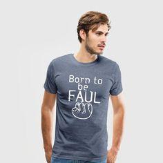 """""""Born to be faul"""" - Lustige Shirts und Geschenke in """"Denglisch"""" für alle überzeugten Faultiere und Faulpelze. #born #geboren #faul #faulenzen #faulenzer #faultier #faulpelz #faulheit #relax #entspannung #freizeit #humor #fun #tiere #tierisch #lustig #spruch #sprüche #shirts #geschenke"""