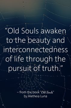 """The mysteries of life unfold to the truth seekers. – pp. 25 of """"Old Souls"""" http://www.amazon.com/Old-Souls-Sages-Mystics-World-ebook/dp/B00G0L8UUU/"""