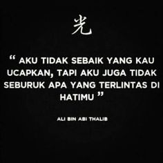 Im not as good as you said, but im not as good as you think Imam Ali Quotes, Muslim Quotes, Quran Quotes, Reminder Quotes, Self Reminder, Words Quotes, Quotes Sahabat, Islamic Inspirational Quotes, Islamic Quotes