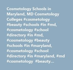 Cosmetology Schools in Maryland, MD Cosmetology Colleges #cosmetology #beauty #schools #in #md, #cosmetology #school #directory #in #md, #cosmetology #beauty #schools #in #maryland, #cosmetology #school #directory #in #maryland, #md #cosmetology #beauty #schools, #md #cosmetology #school #directory, #maryland #cosmetology #beauty #schools, #maryland #cosmetology #school #directory, #cosmetology #beauty #schools, #cosmetology #school #directory, #md, #maryland…