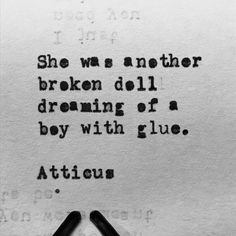 "'Broken Doll' #atticuspoetry #atticus #poetry #loveherwild #dreaming From the book ""Love Her Wild: Poetry"" by Atticus"