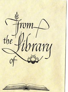 A famous calligrapher designed this bookplate. His name was Raymond F. DaBoll.-Judith Walker's Collection