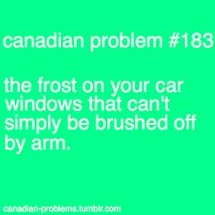 Canadian Problems even though you live in Vermont Canadian Facts, Canadian Memes, Canadian Things, I Am Canadian, Canadian Winter, Canadian Girls, Canadian Humour, Canada Funny, Canada Eh