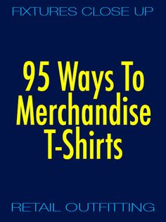 T-Shirts are among the most popular and commonly merchandised items of apparel. Low-cost and often seasonal, little may be spent on visually merchandising these nevertheless profitable and quick tu…