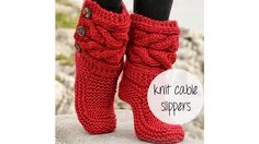HOW TO KNIT CABLE SLIPPERS ... here's the video to these cute slippers- I need to find some sort of sole for these, the video also said she's updated the pattern so it's easier to understand with a link...