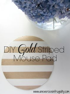 DIY Gold Striped Mouse Pad Tutorial - Super simple (would you believe this was one of those gross, cheap bright blue mouse pads before? I am LOVING gold right now!)