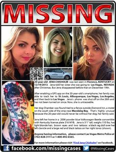 #MISSING 20yr-old JENA CHISHOLM last seen Florence, KENTUCKY 12/19/2013, told her sister she was going 2 Las Vegas aftr Christmas. Jena vanished on Dec.19th. A GPS app on smartphone tracked her: St. Louis, Albuquerque, Las Vegas, Los Angeles, back to Las Vegas,was shut off on the 26th,not turned on since.Contact w/ info below: Las Vegas Metro Police Dept (702) 828-3111 or 1-800-492-6565. Missingcases.com on Facebook: http://www.facebook.com/missingcases  Twitter: https://twitter.com/MissingCases