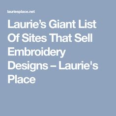 Laurie's Giant List Of Sites That Sell Embroidery Designs – Laurie's Place