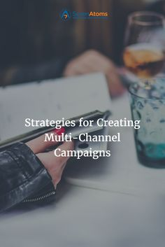 Strategies for Creating Multi-Channel Campaigns