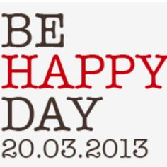 Be Happy Day.