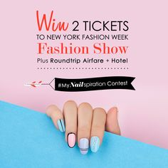 Hang with the A-listers, get a peek backstage, hobnob with celebs!  Win a trip to NY Fashion Week! Hurry & enter #MyNailspiration contest for your chance to win tickets! Contest & Prize Details:
