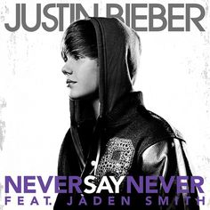 Artist: Justin Bieber Released: June PopLanguage: EnglishLabel: Universal Music Group – The Island Def Jam Music GroupRecorded at the:Album: Never Say Never: The RemixesVideo Publication date: May producer: … Jb Songs, Songs Album, Justin Bieber Albums, Album Sales, I Will Fight, Never Say Never, Jaden Smith, Universal Music Group, To My Future Husband