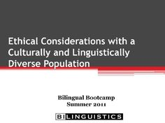 Ethical Considerations with CLD Populations - This is a review of laws and codes of ethics pertaining to speech-language pathologists. It highlights legal issues in serving a bilingual population. This presentation considers case studies of ethical issues related to working with culturally and linguistically diverse populations and identifies sections of the Codes of Ethics that assist in decision-making for case studies. Speech Therapy - Spanish Speech Therapy - SLP
