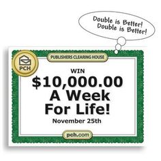 Yes! Yes! Now YOU can win DOUBLE the standard weekly prize amount -- $10,000 A Week For Life -- in the new #PCH November 25th #PrizeAward Event! Are you hoping to claim it all for yourself?