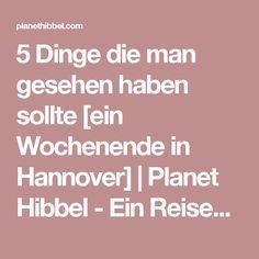 5 Dinge die man gesehen haben sollte [ein Wochenende in Hannover] | Planet Hibbel - Ein Reiseblog für Familien