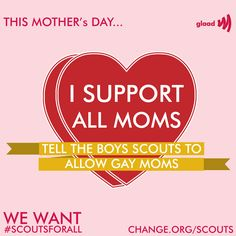 This Mother's Day tell the Boy Scouts you support Jennifer Tyrrell & all moms, gay & straight! http://www.glaad.org/mothersday