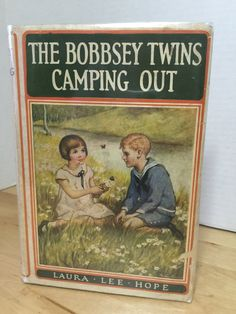 """""""The Bobbsey Twins Camping Out"""", Laura Lee Hope, 1923"""