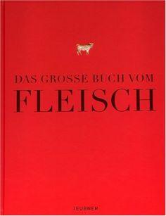 Das große Buch vom Fleisch (Teubner Edition): Amazon.de: Bücher