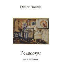 L'eaucorps / Didier Bourda