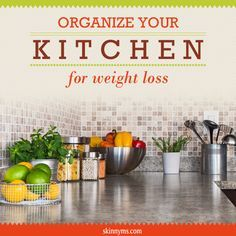 Organize Your Kitchen for Weight Loss.  This is SO helpful!  #organize #kitchen #weightloss