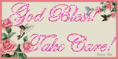 god Bless, take care! Sending Prayers, Glitter Graphics, Everything Pink, Take Care, Special Occasion, Ecards, Blessed, Activities, God