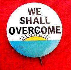 WE SHALL OVERCOME - 1965 C.O.R.E. Voter Registration Button - Sunrise Design