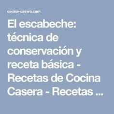 El escabeche: técnica de conservación y receta básica - Recetas de Cocina Casera - Recetas fáciles y sencillas