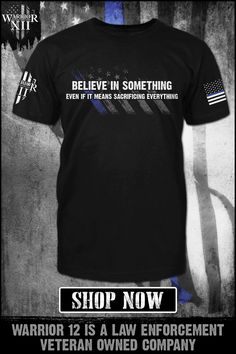 Believe in something, even if it means sacrificing everything. Honor the heroes who actually put their lives on the line for what they believe in. Warrior 12 is a law enforcement veteran-owned company. Men's Fashion, Fashion Outfits, Warriors Shirt, Fantasy Football, Thin Blue Lines, Law Enforcement, Shop Now, Believe, Tee Shirts