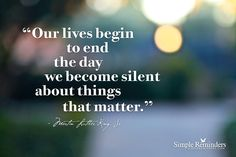 """Simple Reminders via """"Our lives begin to end the day we become silent about things. Amazing Quotes, Great Quotes, Inspirational Quotes, Work Quotes, What Is Freedom, Soul Poetry, Political Quotes, Simple Reminders, Secret To Success"""