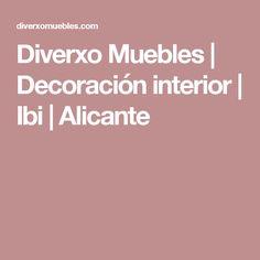 Diverxo Muebles | Decoración interior | Ibi | Alicante