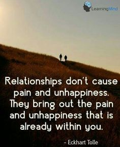 Quotes about relationships and marriage. Spiritual Quotes, Wisdom Quotes, Me Quotes, Inspiring Quotes About Life, Inspirational Quotes, Ekhart Tolle, Power Of Now, Mindfulness Quotes, Relationship Advice