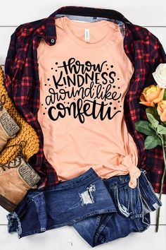 Teacher Shirt Throw Kindness Around Like Confetti Be Kind Inspirational Shirts Bella Canvas Unisex Graphic Tee - Graphic Shirts - Ideas of Graphic Shirts - T Shirt Designs, Stitch Fix, T Shirt Custom, Wear To Class, Vinyl Shirts, Shirt Refashion, Teacher Shirts, Teacher Clothes, Shirts For Teachers