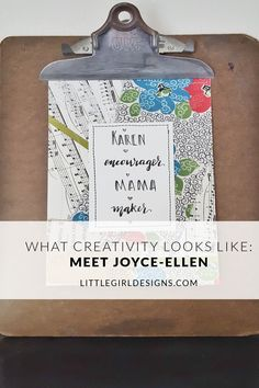 Joyce-Ellen is so sweet and CREATIVE. I want to be like her!