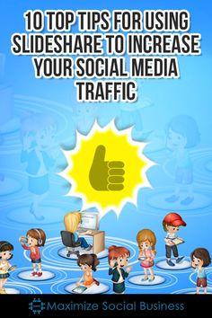 10 Top Tips for Using Slideshare to Increase Your Social Media Traffic #slideshare #socialmedia #marketing