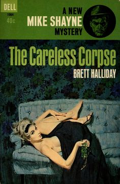 The Careless Corpse - Brett Halliday. Cover art by Robert McGinnis. Pulp Fiction Comics, Pulp Fiction Book, Crime Fiction, Fiction Novels, Best Book Covers, Vintage Book Covers, Book Cover Art, Robert Mcginnis, Mad Max Book