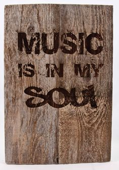 Our signs are made from reclaimed wood to give you that rustic look and of proceeds goes to help rebuild areas hit by natural disasters. We hope to bring everything full circle. Sign Measures: X Soul Music, Music Lyrics, Music Quotes, Music Is Life, My Music, Music Sayings, Indie Music, Rustic Signs, Kinds Of Music