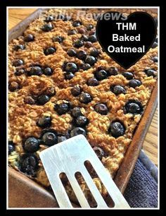 Trim Healthy Mama Baked Oatmeal recipe E Breakfast #thm #thmapproved blueberry oatmeal
