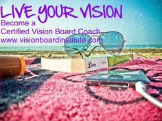 Become a Certified Vision Board Coach and live your vision while you help others make their dreams come true follow us @visionboard www.visionboardinstitute.com