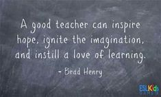 inspire hope, ignite the imagination, instill a love of learning
