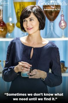 """""""Sometimes we don't know what we need until we find it."""" #GoodWitch"""
