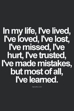 *More*: https://www.pinterest.com/LorenzDuremdes/quotes/ @LorenzDuremdes #Life #Mistakes #Learn