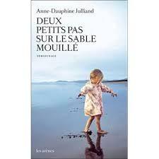 Deux petits pas dans le sable mouillé 2013 Anne-Dauphine JULLIAND